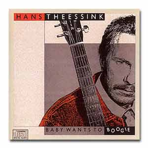 HANS THEESSINK - CD Baby wants to boogie