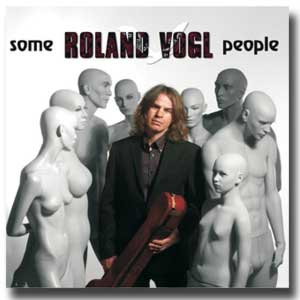 "ROLAND VOGL - CD ""Some People"""