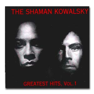 THE SHAMAN KOWALSKY - CD Greatest Hits, Vol. 1